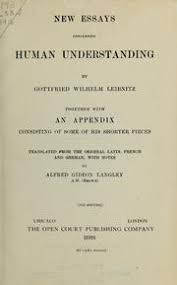 new essays concerning human understanding leibniz gottfried new essays concerning human understanding together an appendix consisting of some of his shorter pieces translated from the original latin