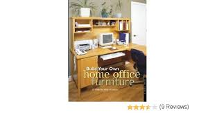 build your own home office. Amazon.com: Build Your Own Home Office Furniture (Popular Woodworking) EBook: Danny Proulx: Kindle Store F