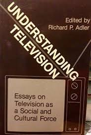 understanding television essays on television as a  9780030558016 understanding television essays on television as a social and cultural force