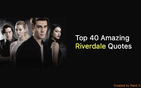 Riverdale Quotes Cool Riverdale Quotea NSF MUSIC STATION