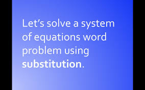 algebra help solving systems of equations word problems using  algebra help solving systems of equations word problems using substitution hd w music