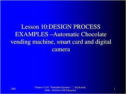 Chocolate Vending Machine Embedded System New Lesson 48DESIGN PROCESS EXAMPLES Automatic Chocolate Vending