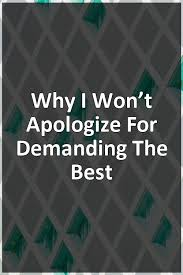 Why I Won't Apologize For Demanding The Best #relationship #relationship  #relationshipgoals #relationshipadvice #rela… | Relationship advice,  Breakup, Relationship