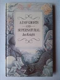 Amazon.co.jp: A. to Z. of Ghosts and Supernatural: Knight, Jan: 洋書
