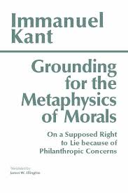 grounding for the metaphysics of morals on a supposed right  grounding for the metaphysics of morals on a supposed right to lie because of philanthropic concerns immanuel kant 9780872201668 ethics
