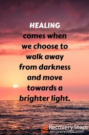 Towards Light Quotes Quotes About Healed Walking 27 Quotes