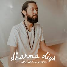Dharma Digs with Taylor Winchester - Accessing a Higher Plane via the Creative Arts