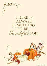 Quotes About Thanksgiving Custom Love This Thankful Printable With The Quote There Is Always