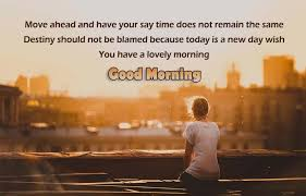 Good Morning Moving On Quotes Best Of Good Morning Motivational Quotes Good Morning Inspirational Quotes