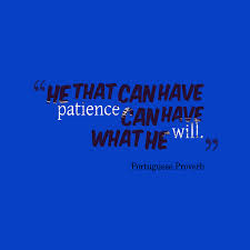 Portuguese Proverb About Patience Today Quotes