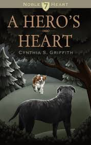 A Hero's Heart (Noble Heart Book 7) - Kindle edition by Griffith, Cynthia,  Lowe, Sarah. Children Kindle eBooks @ Amazon.com.