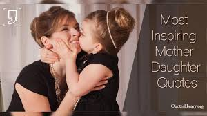 Mother Daughter Love Quotes Mother Daughter Quotes Short Mother And Daughter Quotes And Sayings 57