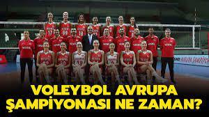 Voleybol Avrupa Şampiyonası 2021 ne zaman, hangi gün? A Milli Kadın Voleybol  Avrupa Şampiyonası maç programı belli oldu mu?