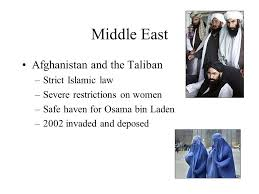 decolonization the end of wwii marks the beginning of the end of 40 middle east and the taliban strict islamic law severe restrictions on women safe haven for osama bin laden 2002 invaded and deposed