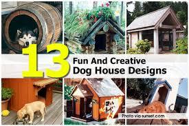Creative Dog Houses 13 Fun And Creative Dog House Designs