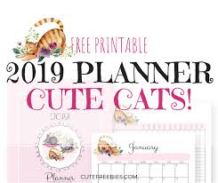 free printable 2019 monthly calendar cute cats 2019 planner printable cute freebies for you