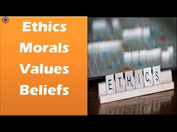 ethics morality values and beliefs ethics integrity and  ethics morality values and beliefs ethics integrity and aptitude