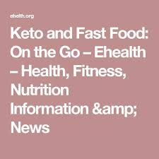 keto and fast food on the go ehealth health fitness nutrition