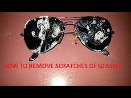 how to remove scratches of sunglasses