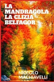Amazon.it: La mandragola - La Clizia - Belfagor - Machiavelli, Niccolo,  Osimo, Vittorio - Libri