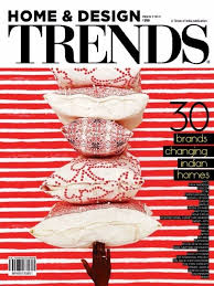 HOME AND DESIGN TRENDS Volume-3 No-3 2015 Issue-30 Brands Changing. Trends  MagazineDesign MagazineIndian ...