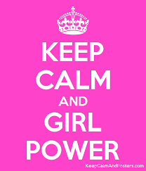 Keep Calm And Girl Power Keep Calm And Posters Generator Maker