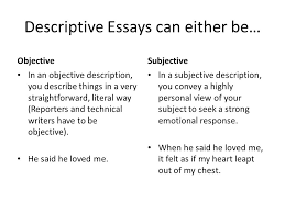 descriptive essays descriptive essays can either be objective in 2 descriptive