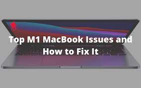 Top Issues With M1 MacBook Air, MacBook Pro and How to Fix Them