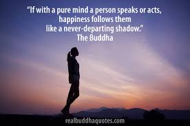 If With A Pure Mind A Person Speaks Or Acts Happiness Follows Them