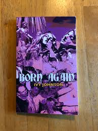 Thinking Again: Book Review: Born Again by Ivy Johnson