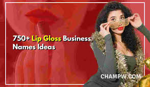creative lip gloss business names ideas