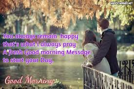 Good Morning Romantic Quotes For Her Best Of Romantic Good Morning Quotes For Her Girlfriend Happy Wishes