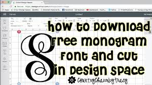 Monogram Font On Cricut Design Space How To Download Free Monogram Font Install On Your Computer