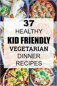 collage of healthy kid friendly vegetarian dinner recipes