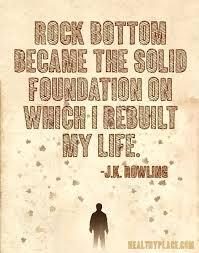 Rock Bottom Quotes Beauteous Good Sober Life Quotes Or Fight For Your Life Quotes 48 Quotes About