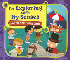 I'm Exploring with My Senses: A Song about the Five Senses ...