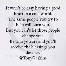 Having A Good Heart In A Cold World Quotes Pinterest Words Awesome Good Heart Quotes