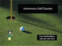 Golf Quotes Best Humorous Golf Quotes