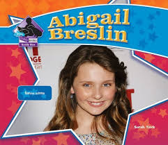 Abigail breslin was 10 years old when she starred as wannabe pageant star olive in the hit fast forward 10 years and the actress, now 20, has successfully translated her childhood stardom into a. Abigail Breslin Big Buddy Books Buddy Bios Tieck Sarah 9781604535471 Amazon Com Books
