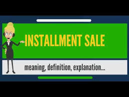 What Is Installment Sale? What Does Installment Sale Mean ...