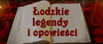 legendy ��dzkie