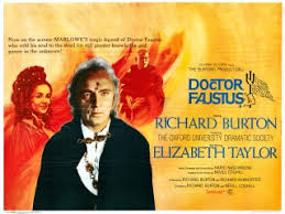 doctor faustus by christopher marlowe doctor faustus the infamous richard burton elizabeth taylor version 1968 actually has redeeming qualitiues perhaps because nevill coghill helped