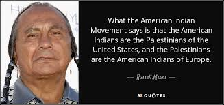 Indian Quotes Stunning Russell Means Quote What The American Indian Movement Says Is That