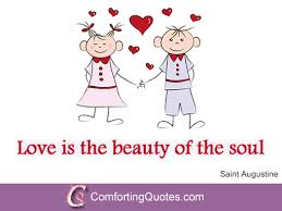 Unique Love Quotes Mesmerizing A Beautiful Love Quote By Saint Augustine ComfortingQuotes