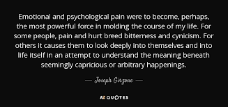 Joseph Girzone Quote Emotional And Psychological Pain Were To Amazing Emotional Pain Quotes