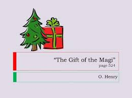 gift of the magi by o henry ppt video online ldquothe gift of the magirdquo page 524 ldquo