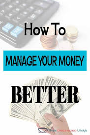 Top 10 Ways To Manage Your Money Better Simple Organized Lifestyle