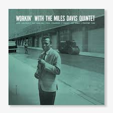 The <b>Miles Davis Quintet</b> - Workin' With The <b>Miles Davis Quintet</b> (LP)