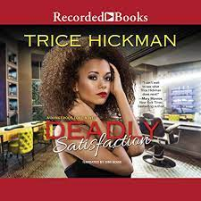 Deadly Satisfaction by Trice Hickman | Audiobook | Audible.com