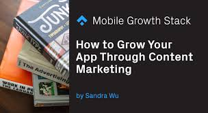 Content Marketing How To Grow Your App Through Content Marketing The Mobile Growth Stack